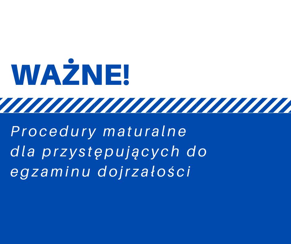 Procedury maturalne dla przystępujących do egzaminu dojrzałości